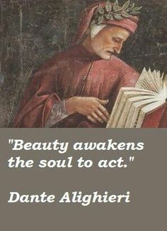 "Dante Alighieri ""La bellesa desperta l'activitat de l'ànima"" ""Beauty awakens the soul to act"" Dante Alighieri, Hermann Hesse, Dantes Inferno Quotes, Devine Comedy, Something To Remember, Speak Life, Victor Hugo, Book Authors, Quotations"