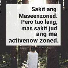 activenowzoned Bisaya Quotes, Tagalog Quotes, Quotable Quotes, Qoutes, Funny Quotes, Hugot Quotes, Hugot Lines, Evolution T Shirt, True Stories