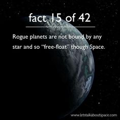 If this is actually true... rogue planets sound awesome!