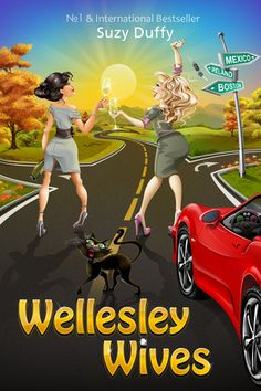 Wellesley wives by Suzy Duffy. Wellesley Wives is romantic comedy about Popsy Power, Boston society-wife, and her best friend Sandra. Two Daughters, Duffy, Book 1, Book Review, Laugh Out Loud, New Books, Literature, Best Friends, Novels
