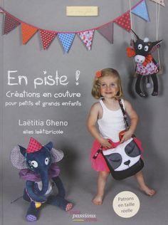 Amazon.fr - En piste ! : Créations en couture pour petits et grands Enfants - Laëtitia Gheno, alias Laëtibricole - Livres