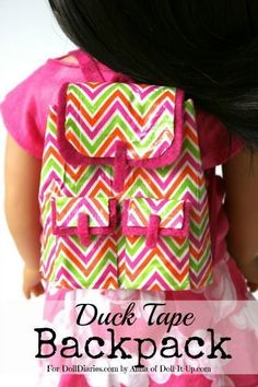 American Girl Dolls : Doll Craft- Make a Trendy Doll Backpack from Duck Tape American Girl Outfits, Ropa American Girl, American Girl Crafts, Doll Clothes Patterns, Girl Doll Clothes, Doll Patterns, Girl Dolls, Ag Dolls, Dress Patterns