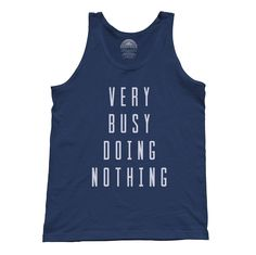 Unisex Very Busy Doing Nothing Tank Top
