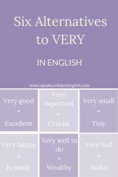 English vocabulary. Use these six alternatives for more advanced vocabulary.