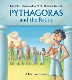 Pythagoras and the Ratios: A Math Adventure by Julie Ellis. $6.78. Author: Julie Ellis. Publisher: Charlesbridge Publishing (February 1, 2010). Reading level: Ages 8 and up. 32 pages