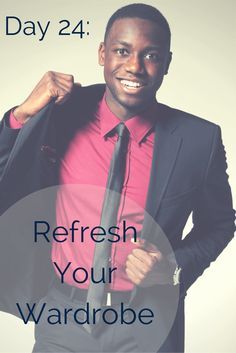 30 days to your dream job day 24 refresh your wardrobe