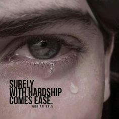Surely w hardship comes rase