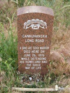 Cankuhanska Long Road  Fell here. Little big Horn Battlefied Montana