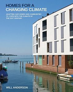 Homes for a Changing Climate Adapting Our Homes and Communities to Cope with the Climate of the 21st Century