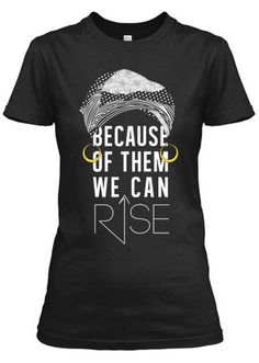 Iconic Series - Maya Angelou Inspired - Because of Them We Can Shirt