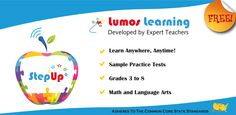 Lumos StepUp™ Mobile App:  * Learn Anywhere, Anytime! * Sample Practice Tests. * Grades 3 to 8. * Math and Language Arts.