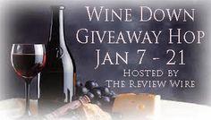 #Wine Down Giveaway Hop :: Free Blogger Sign Ups! Sig Ups closed 1/5/13
