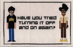 Roy and Moss from the IT Crowd UK TV Show. Pixel art is from the DVD cover if I remember. I didn't iron it yet so there is a huge fold thing in it. The IT Crowd X-Stitch It Crowd, Cross Stitching, Cross Stitch Embroidery, Embroidery Patterns, Cross Stitch Patterns, Embroidery Art, Needlepoint, Needlework, Pixel Art