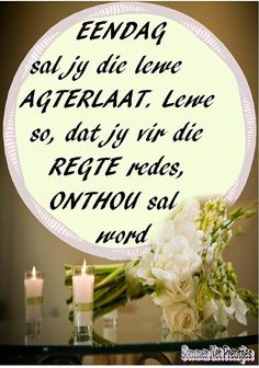 Afrikaans Quotes, Silhouette Cameo Projects, True Words, Verses, Qoutes, Wisdom, Tart, Blessings, Jesus Christ