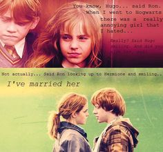 I love Ron and Hermione.