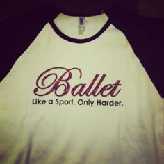 Ballet is know as girlie or not hard but ballet is one of the hardest SPORTS! An many football players do ballet! Dance Teacher, Dance Class, Dance Studio, Dance Moms, Teach Dance, Ballet Quotes, Dance Quotes, The Dancer, Dance Shirts