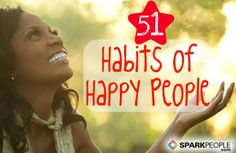 Experts agree that there are several things happy people have in common. These aren't inherent traits that you were either born with or not. They are habits that you can begin to integrate into your life. Here are 51 habits of happy people, gleaned from experts and experience.