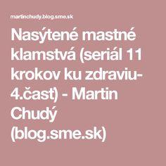 Nasýtené mastné klamstvá (seriál 11 krokov ku zdraviu- 4.časť) - Martin Chudý (blog.sme.sk)