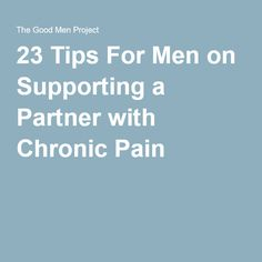 Pete Beisner knows a lot about supporting a partner in pain. Here, he shares insights on how to take care of the person you love. Chronic Fatigue Syndrome, Chronic Illness, Fatigue Symptoms, Chronic Pain Quotes, The Better Man Project, Crps, Endometriosis, Fibromyalgia Flare, Chronic Pain