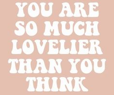GIRLBOSS MOOD: You are so much lovelier than you think. // Self love all the way!