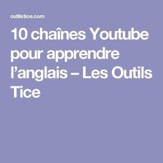 10 chaînes Youtube pour apprendre l'anglais – Les Outils Tice English Resources, Education English, English Lessons, Teaching English, English Study, Learn English, Youtube Comments, French Expressions, Do You Work