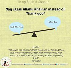 Benefits of Saying JazakAllah Khair instead of Thank you: - - Its Sunnah  - It is a Dua made for your brother   #sunnah #revive #say #jazakallahukhair #sunnah #dua #brother #prasing