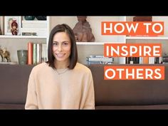 How to inspire others