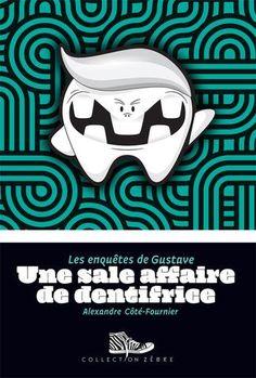 Les enquêtes de Gustave : Une sale affaire de dentifrice