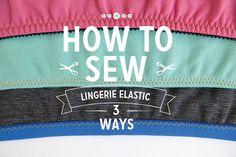 Lingerie Elastic 3 Ways | Colette Blog