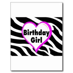 Shop Birthday Girl (Heart Zebra Stripes) Postcard created by TeeZazzle. Birthday Postcards, Birthday Cards, Postcard Size, Girl Birthday, Create Your Own, Stripes, Post Card, Heart, Prints