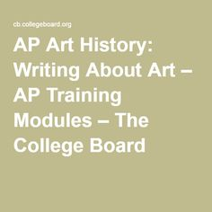AP Art History: Writing About Art – AP Training Modules – The College Board