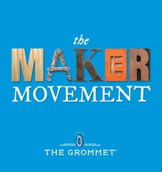 The Maker Movement: In Motion