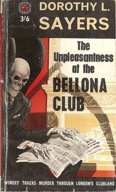 The Unpleasantness At The Bellona Club by Dorothy L. Sayers; I love this cover. I have an older edition, too, but nothing beats the skeleton.