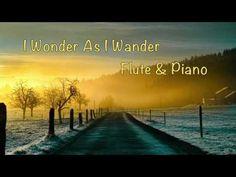 Download I Wonder As I Wander (Flute & Piano) Sheet Music By John Jacob Niles - Sheet Music Plus