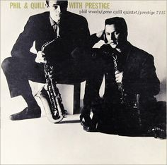 Phil and Quill with Prestige: Phil Woods-Gene Quill: Prestige LP7115