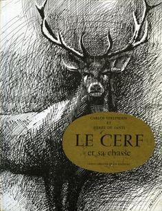 Verlinden & Janti. Le cerf et sa chasse. 1960