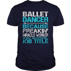AWESOME TEE FOR BALLET DANCER T-SHIRTS, HOODIES, SWEATSHIRT (22.99$ ==► Shopping Now)