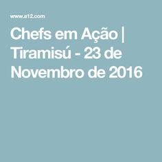 Chefs em Ação | Tiramisú - 23 de Novembro de 2016