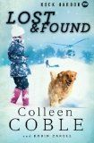 Rock Harbor Search and Rescue: Lost and Found by Colleen Coble
