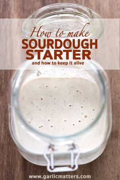 HOW TO MAKE AND KEEP SOURDOUGH STARTER Sourdough Bread Starter, Yeast Starter, Sourdough Recipes, Bread Recipes, Cooking Recipes, Sour Dough Starter, Yeast For Bread, Rye Bread, Kitchen Recipes