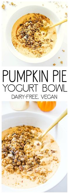 Pumpkin Pie Yogurt Bowl. Vegan, Gluten Free. Healthy and crazy good recipe to switch up your morning breakfast. With the BEST toppings.