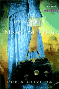 My Name is Mary Sutter - Robin Oliveira  (Fun fact: Oliveira is a VCFA MFA grad!)