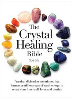 105 best spiritual magical books images on pinterest tarot decks the crystal healing bible practical divination techniques that harness a million years of earth energy to reveal your lives loves and destiny fandeluxe