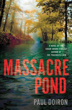 Massacre Pond: A Novel (Mike Bowditch #4) by Paul Doiron