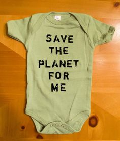 Save the Planet for Me - appropriate for the Oregonians