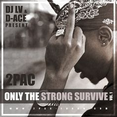 DJ LV & D-Ace pres.: 2Pac - Only The Strong Survive Vol. 1