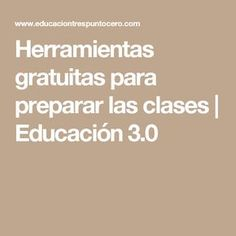 Herramientas gratuitas para preparar las clases   Educación 3.0 English Resources, Teaching Tips, Teacher Resources, Literature, App, Website, Feelings, School, Blog