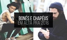 http://www.machomoda.com.br/2016/01/bones-e-chapeus-masculinos-em-alta-pra.html