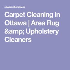 Carpet Cleaning in Ottawa   Area Rug & Upholstery Cleaners
