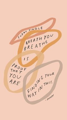 Every single breath you breathe is proof that you are finding your way in this. Cute Quotes, Words Quotes, Best Quotes, Sayings, Mom Quotes, The Words, Cool Words, Positive Quotes, Motivational Quotes